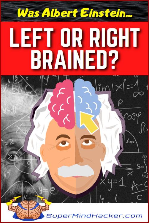 Was Albert Einstein Left Or Right Brained? The Shocking Answer!