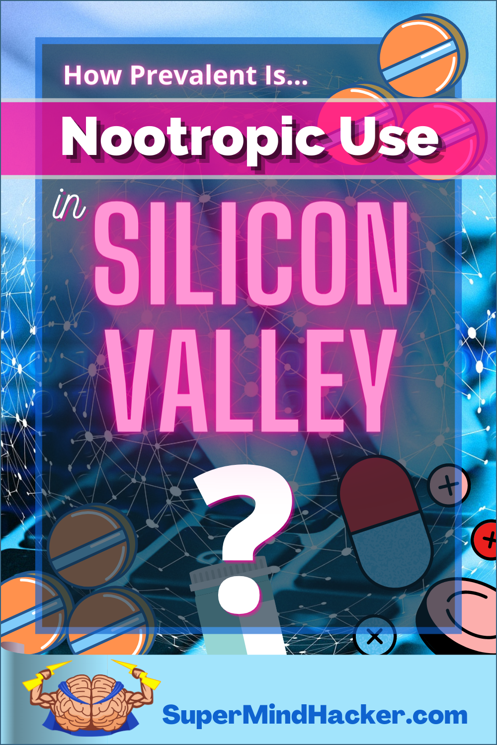 How Prevalent is Nootropics Usage in Silicon Valley?