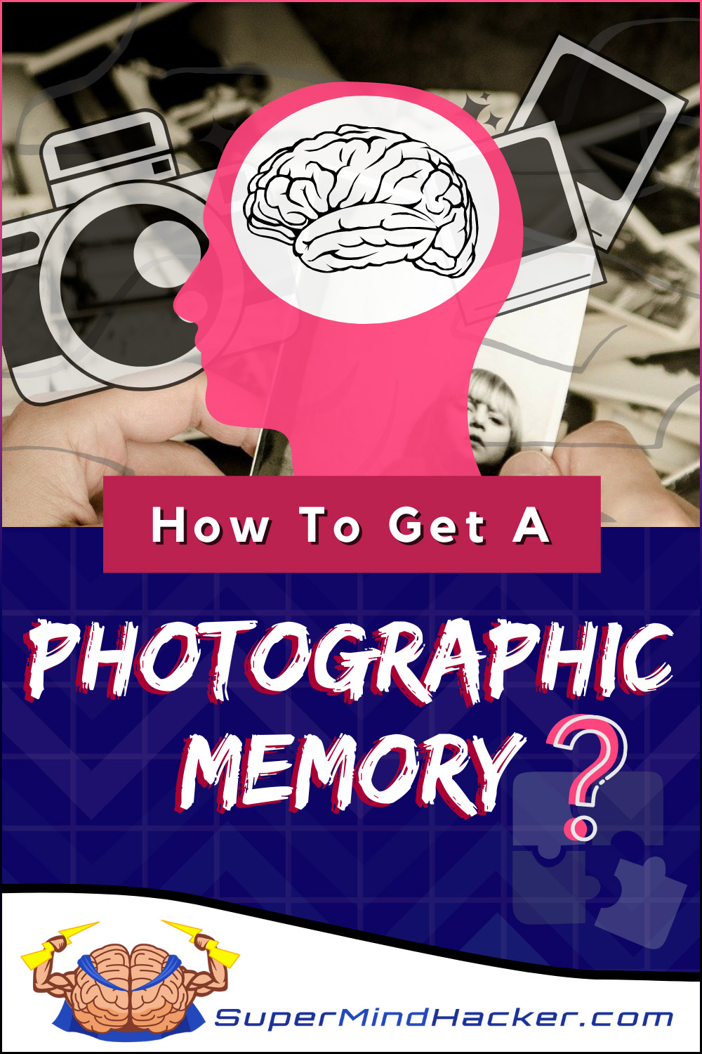 14 Ways – How To Get A Photographic Memory FAST!