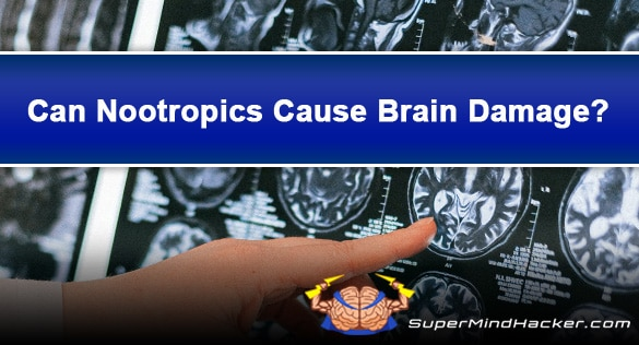 Can Nootropics Cause Brain Damage? Truth Revealed!