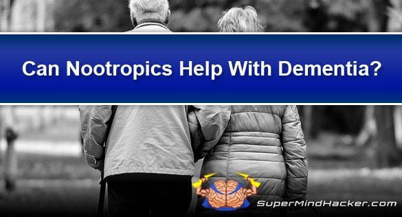 Can Nootropics Help With Dementia?
