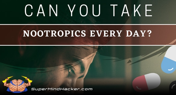 can you take nootropics every day?