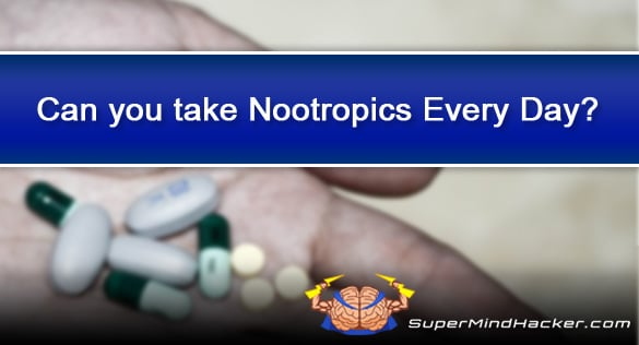 Can you take Nootropics Everyday? Pros vs Cons of Daily Smart Drug Use