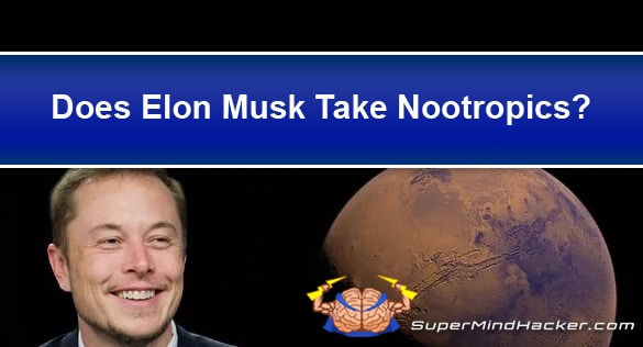 Does Elon Musk Take Nootropics? The Billion Dollar Question…