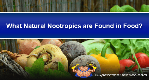 What Natural Nootropics are Found in Food?